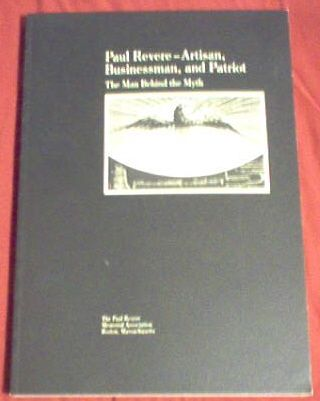 Paul Revere: Artisan, Businessman, and Patriot, , Paul Revere Memorial Association
